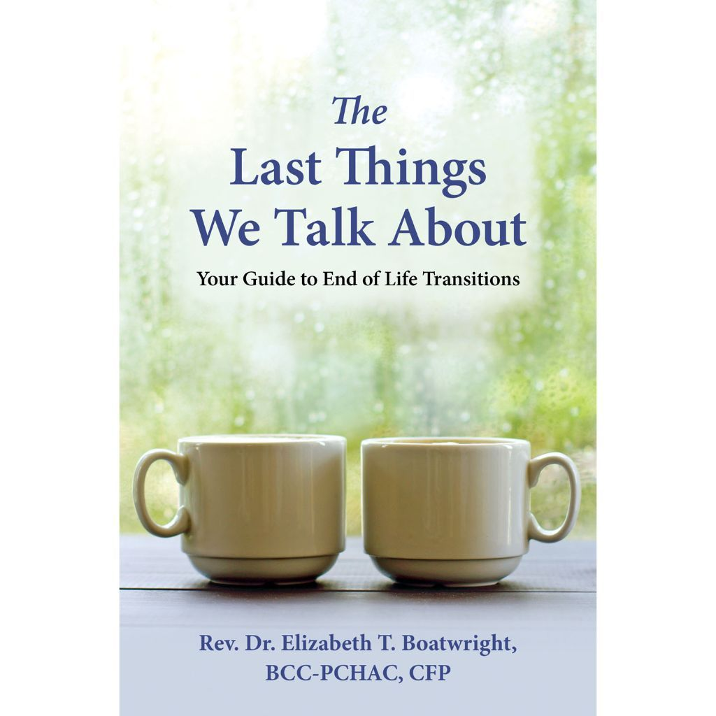The Last Things We Talk About -- Our author Dr. Boatwright is a guest on The Financially Mindful Podcast