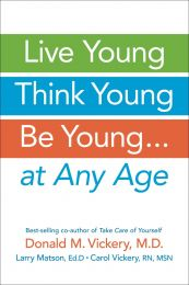 Live Young, Think Young, Be Young . . .